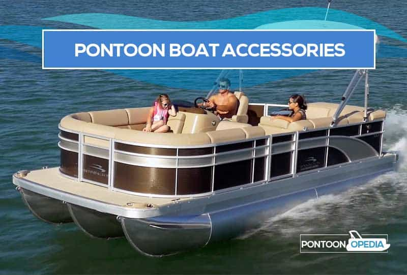 must have pontoon boat accessories
