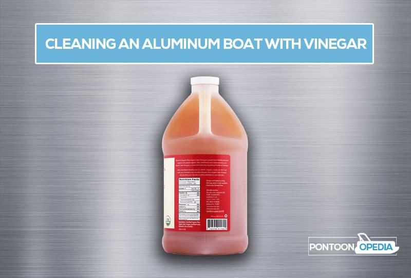Cleaning Aluminum Boat With Vinegar