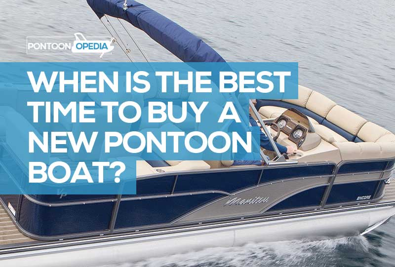 best time to buy a pontoon boat