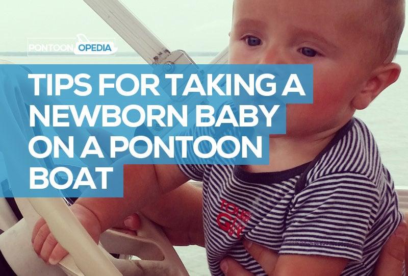 Taking a Newborn on Pontoon Boat