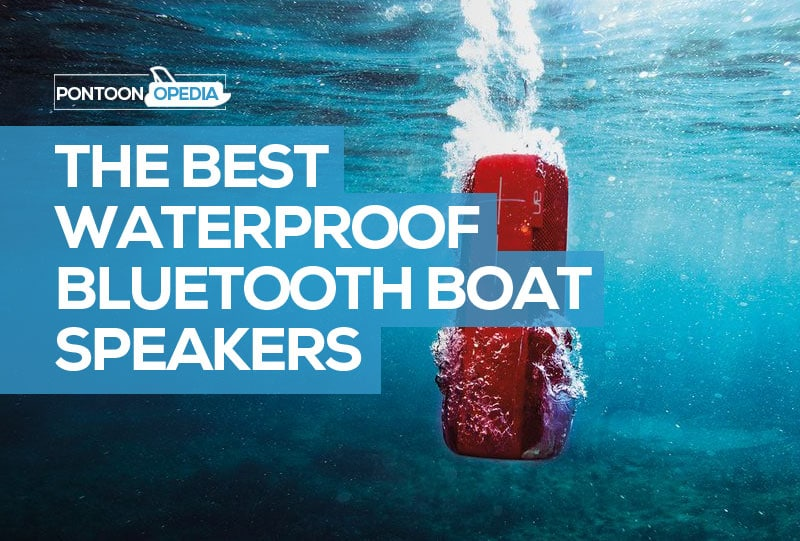 Best Waterproof Bluetooth Speakers For A Boat Great Sound Coverage