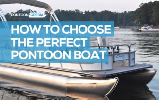 how to choose the perfect pontoon boat