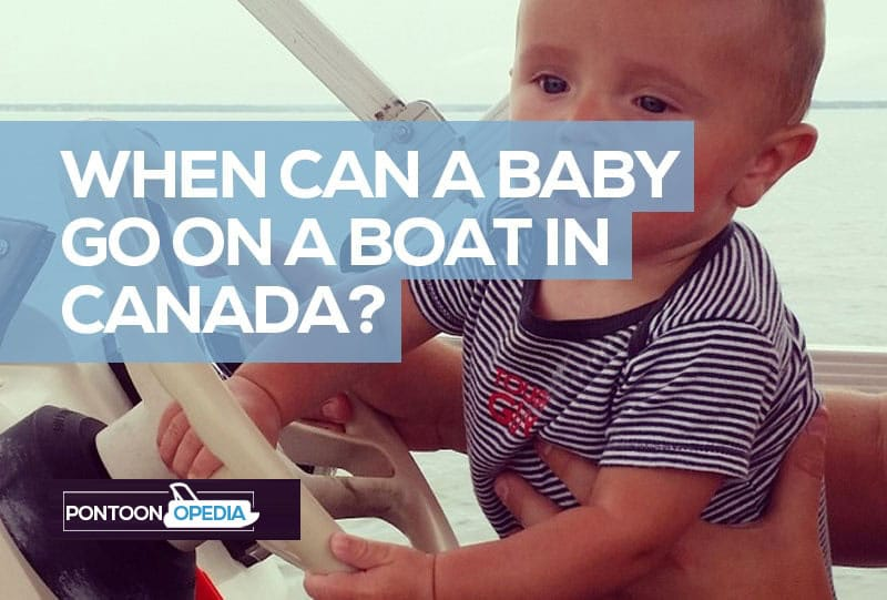 When Can A Baby Go On A Boat In Canada Toddler Amp Child