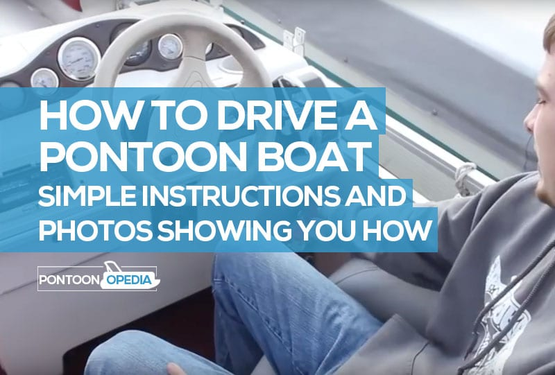 How to Drive a Pontoon Boat in 3 Simple Steps with Photos