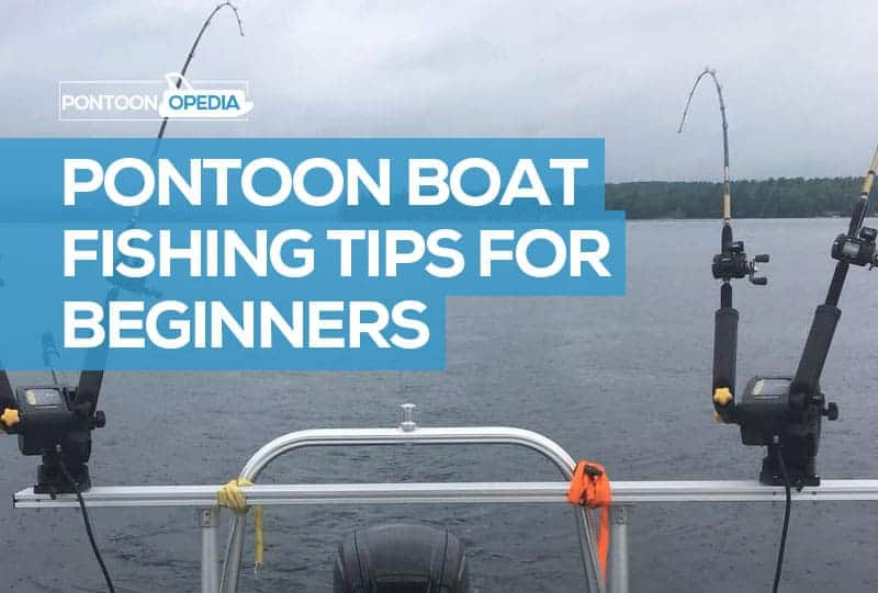 Pontoon Boat Fishing Tips
