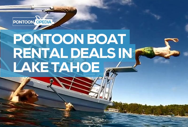 2b598841952 Pontoon Boat Rental Lake Tahoe – Save Up to 27% on Your Hire