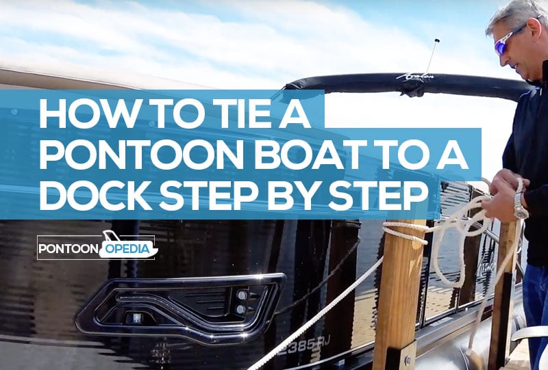 How to Tie a Pontoon Boat to a Dock