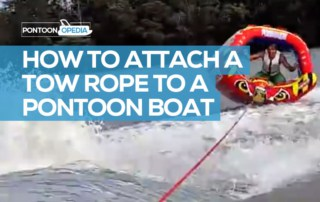 How to Attach a Tow Rope to a Pontoon Boat