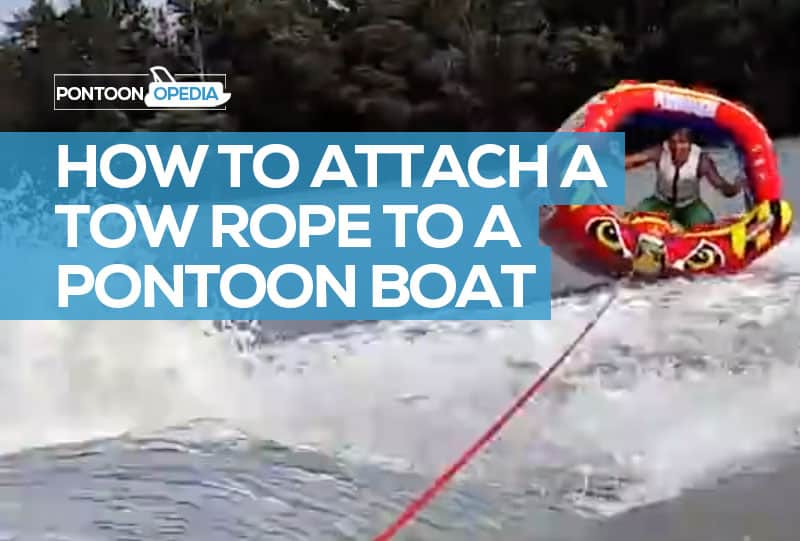how to attach a tow rope to a pontoon boat * my opinion *  pontoonopedia
