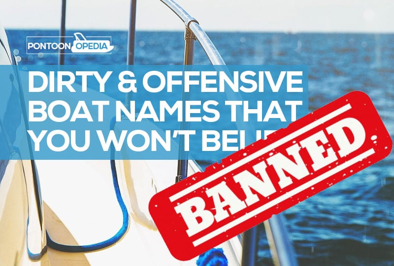 Dirty Boat Names so Offensive & Rude They Should Banned