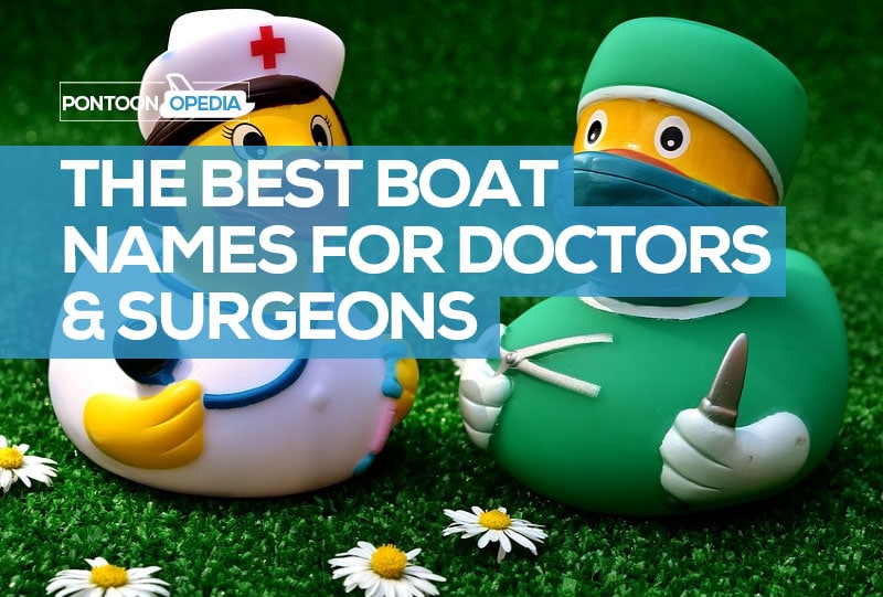 51 Doctor Boat Names Ideal for Surgeons & Physicians * MUST
