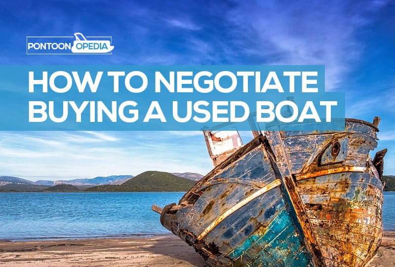 How To Negotiate Buying Used Boat Purchasing From Dealer Or Private
