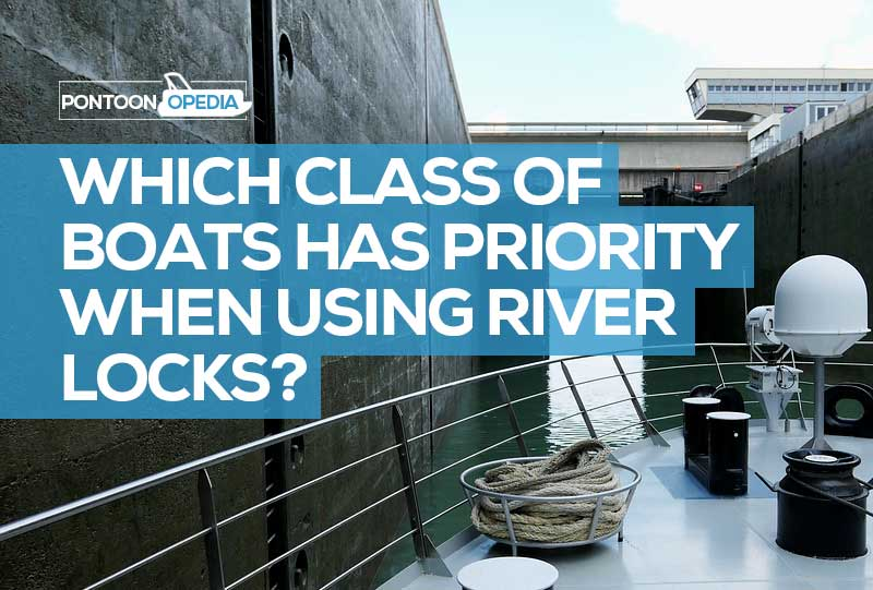 Which Class of Boats Has Priority When Using River Locks