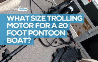What Size Trolling Motor for a 20 Foot Pontoon Boat