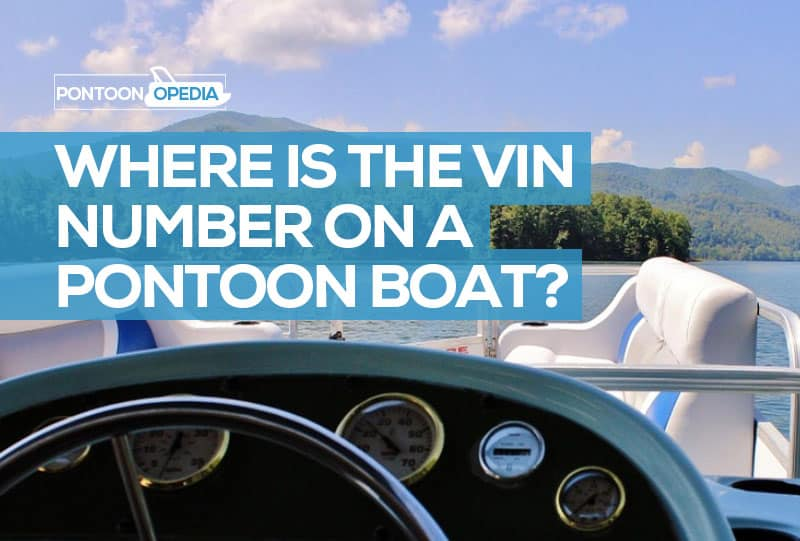 Where To Find Vin Number >> Where Is The Vin Number On A Pontoon Boat Find Out Now