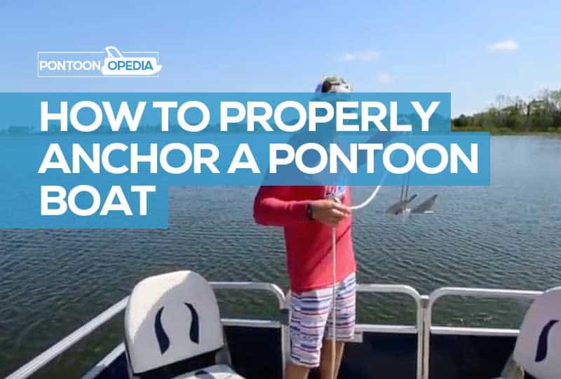 How To Properly Anchor A Pontoon Boat In 7 Steps Video