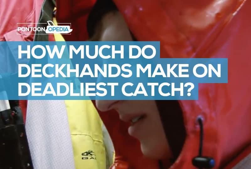 Deadliest Catch deckhand salary
