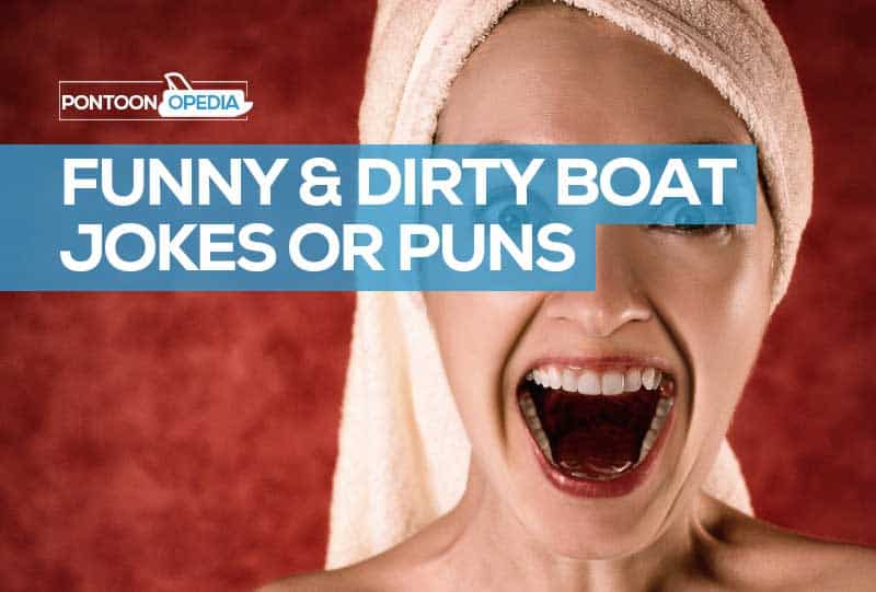 44 Best Funny Boat Jokes, Dirty Puns, & One Liners About Boats