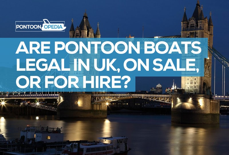 Are pontoon boats legal in the UK