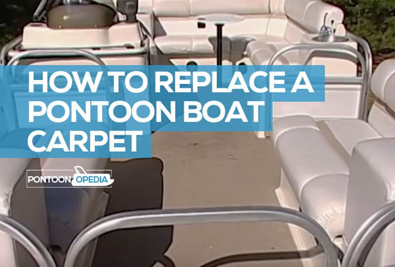 How To Replace Carpet On A Pontoon Boat Yourself 7 Easy Steps Pics