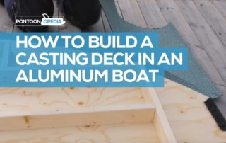 How to Build a Casting Deck in an Aluminum Boat