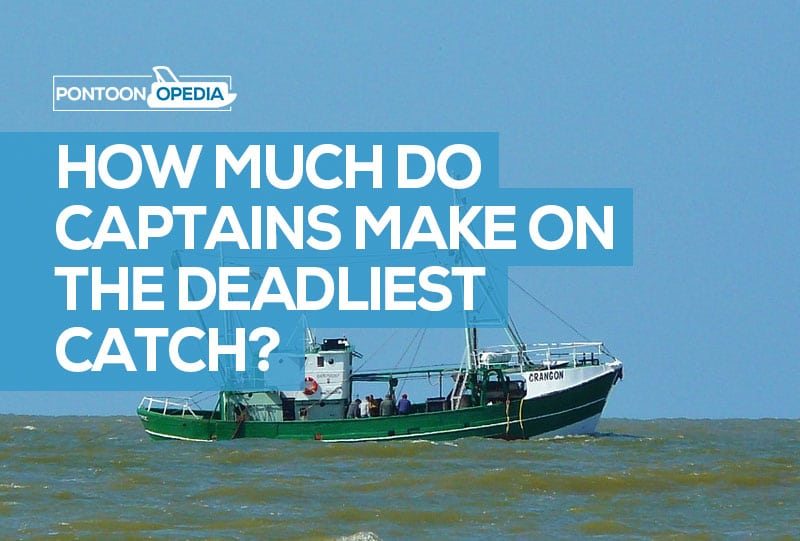 How much do captains make on the Deadliest catch