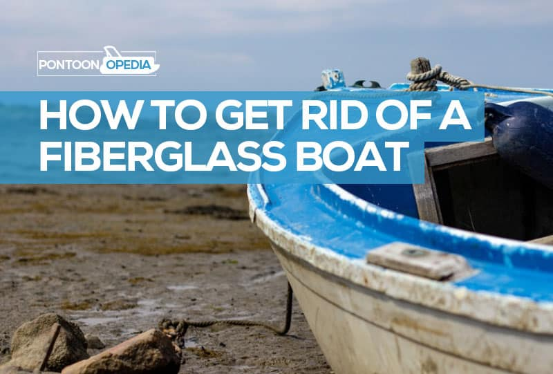 How To Get Rid Of A Fiberglass Boat Recycling Junk Dos And Don Ts