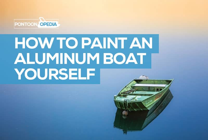 How To Paint An Aluminum Boat Yourself 7 Steps With Pictures