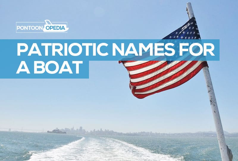 Patriotic Boat Names: The Definitive List of American Inspired Names