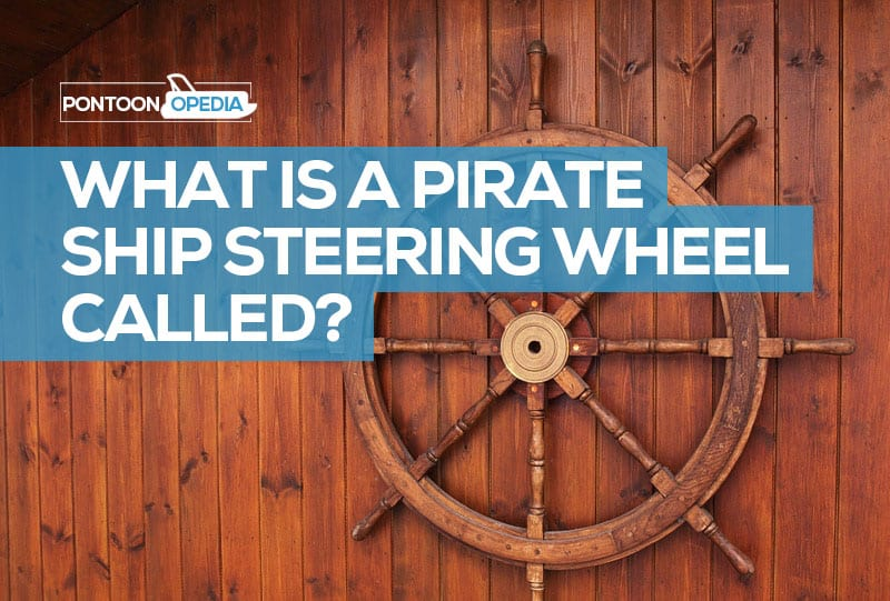 What Is A Pirate Ship Steering Wheel Called Proper Name