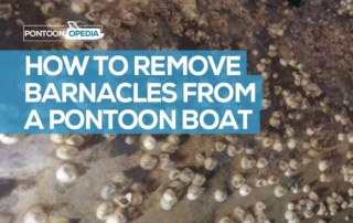 How to Remove Barnacles from a Pontoon Boat
