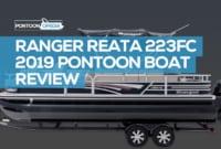 Ranger Reata 223FC 2019 Pontoon Boat Review