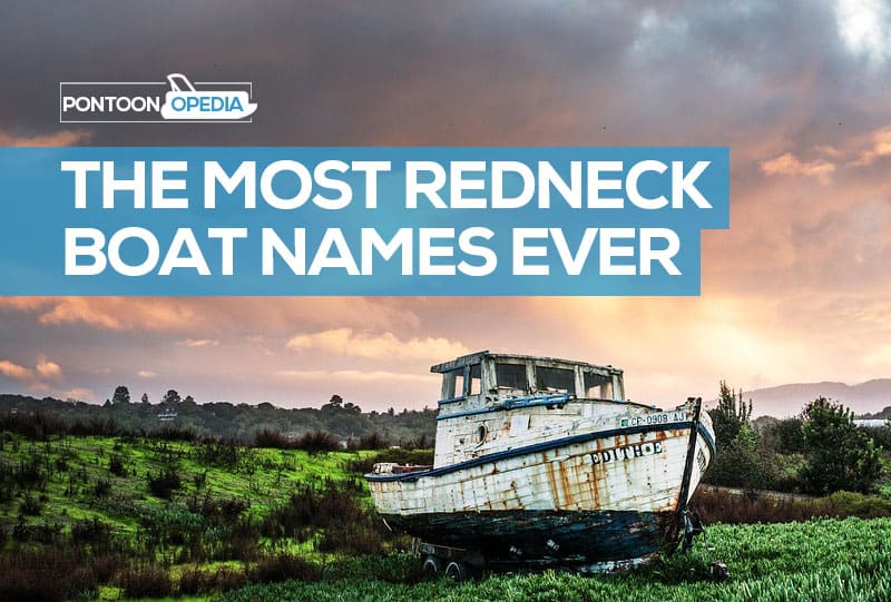 137 Funny Redneck Boat Names Seen When Fishing Pics