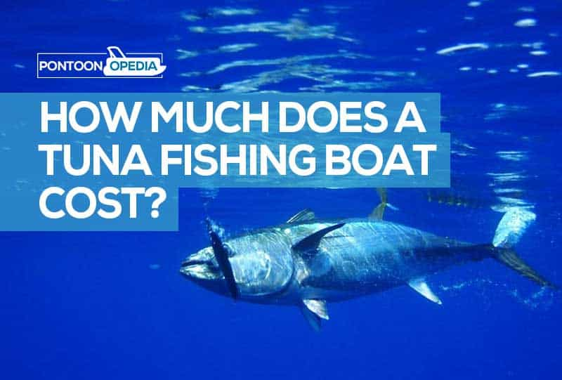 How Much Does a Tuna Boat Cost? + 14 Wicked Tuna Fishing Boat Prices