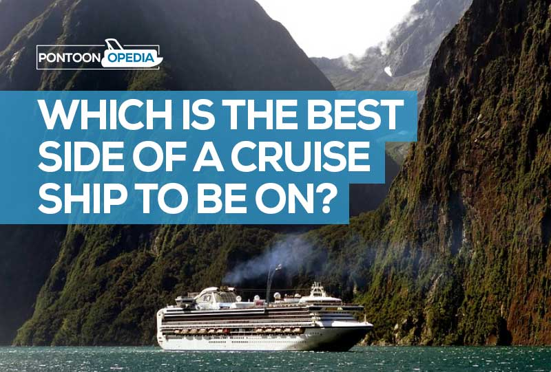 Which is the Best Side of a Cruise Ship to Be On