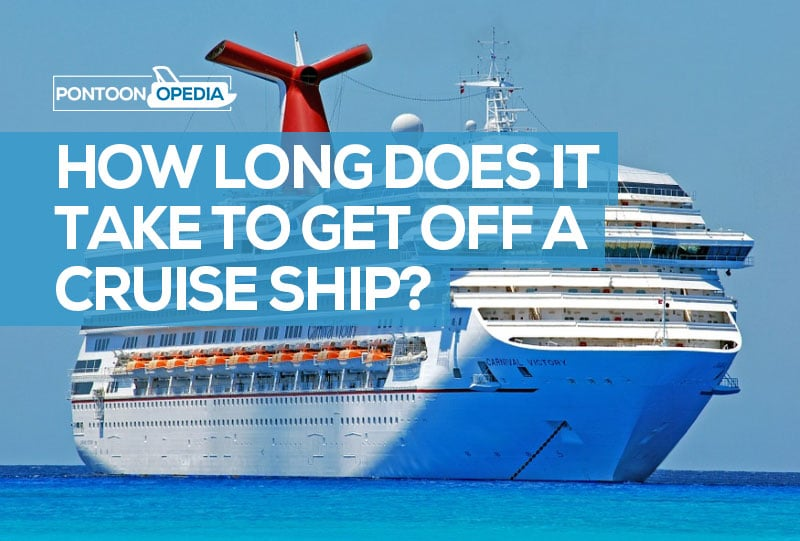 how long does it take to get off a cruise ship at the end of the cruise
