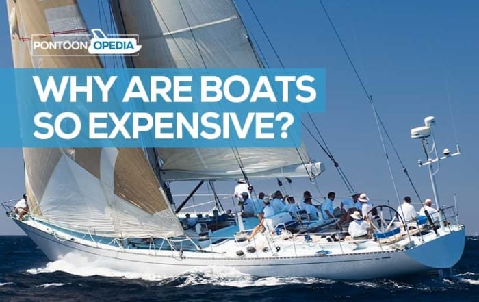 why are boats so expensive