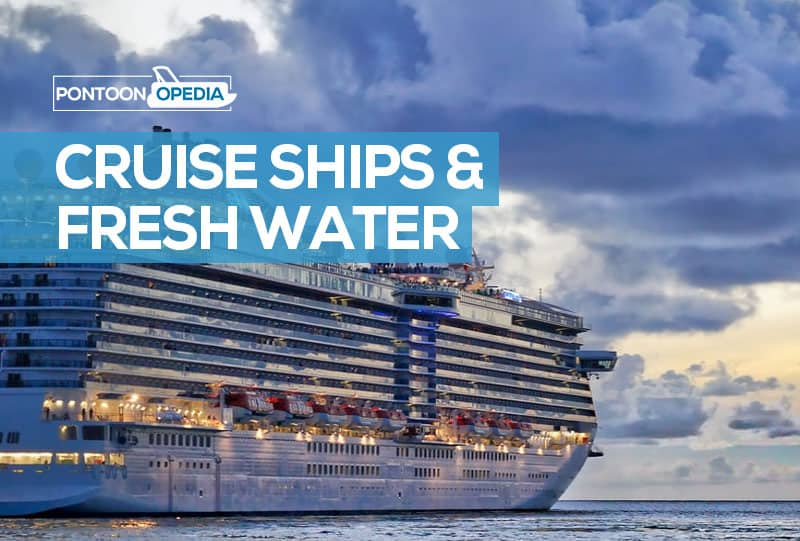 how do cruise ships get fresh water