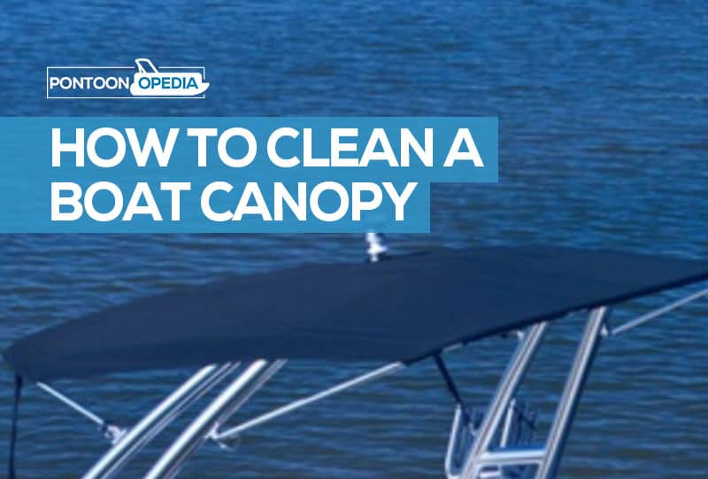 How to Clean a Boat Canopy