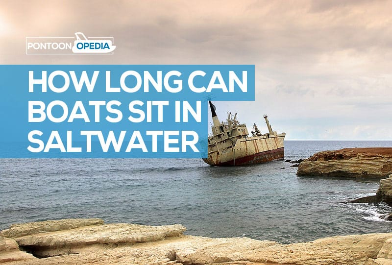 how long can a boat sit in saltwater