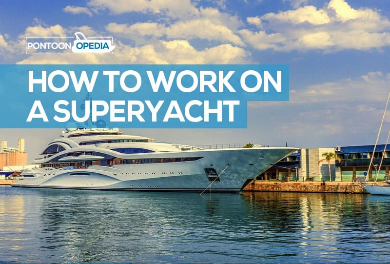 How to Work on a Superyacht