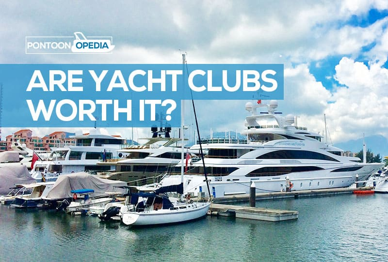 Are yacht clubs worth it